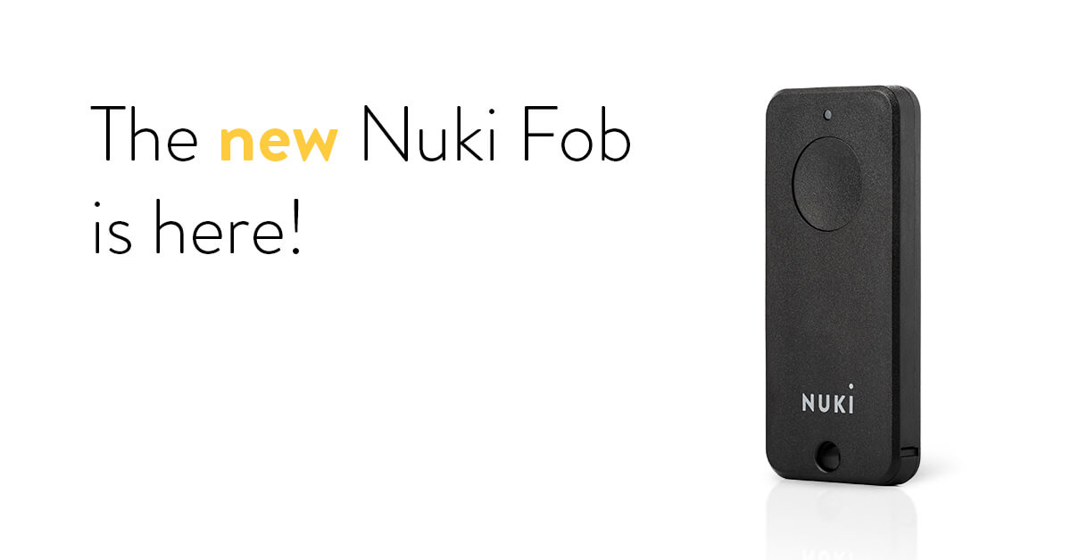 The new Nuki Fob | Nuki Smart Lock - Nuki.io