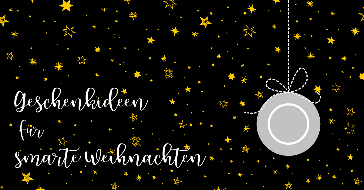 All I want for Christmas, is WOW! 9 (+1) Geschenkideen für smarte ...
