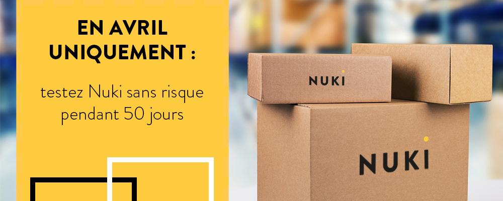 Pour les commandes en avril uniquement : testez les produits Nuki sans risque pendant 50 jours